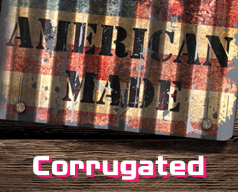 Custom corruagted metal signs. Made in the USA from recycled aluminum.